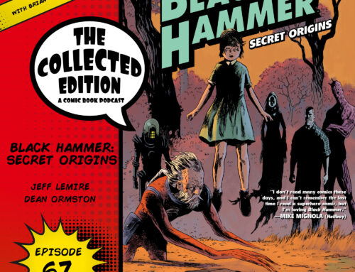Collected Edition: Episode 67: Black Hammer: Secret Origins
