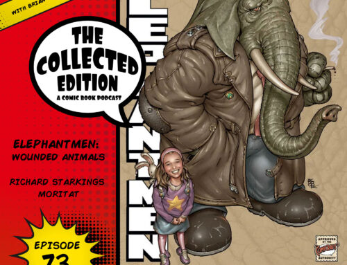 Collected Edition: Episode 73: Elephantmen: Wounded Animals